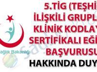 5.TİG (Teşhis İlişkili Gruplar) Klinik Kodlayıcı Sertifikalı Eğitimi Başvurusu Hakkında Duyuru