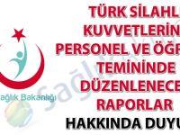 Türk Silahlı Kuvvetlerine personel ve öğrenci temininde düzenlenecek raporlar hakkında duyuru