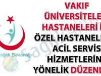Vakıf Üniversiteleri Hastaneleri ile Özel Hastanelerin Acil Servis Hizmetlerine Yönelik Düzenleme