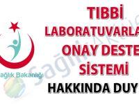 Tıbbi laboratuvarlarda onay destek sistemi hakkında duyuru