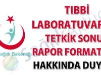 Tıbbi laboratuvarlar tetkik sonuç rapor formatları hakkında duyuru