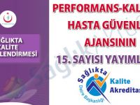 Performans-Kalite ve Hasta Güvenliği Ajansının 15. sayısı yayımlandı
