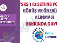 'SKS 112 Seti'ne yönelik görüş ve önerilerin alınması hakkında duyuru