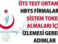 ÜTS test ortamında HBYS firmalarının sistem tokeni almaları için izlemesi gereken adımlar