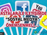 """Hastalar ile iletişimde """"sosyal medya"""" önemsenmeli..."""