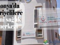 Konya'da Suriyelilere yeni sağlık merkezi