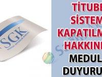 TİTUBB Sistemi Kapatılması hakkında Medula duyurusu