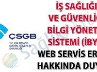 İş Sağlığı ve Güvenliği Bilgi Yönetim Sistemi (İBYS) web servis erişimi-31.07.2018