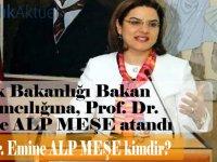 Sağlık Bakanlığı Bakan Yardımcılığına Prof. Dr. Emine ALP MEŞE atandı