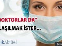 """""""Doktorlar da"""" anlaşılmak ister..."""