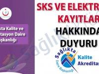 SKS ve elektronik kayıtlar hakkında duyuru