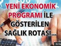 Yeni ekonomik programı ile gösterilen sağlık rotası...