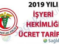 2019 Yılı İşyeri Hekimliği Ücret Tarifesi