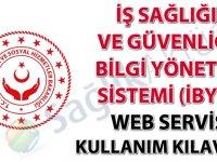 İş Sağlığı ve Güvenliği Bilgi Yönetim Sistemi (İBYS) web servis kullanım kılavuzu