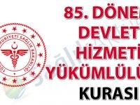 85. Dönem Devlet Hizmeti Yükümlülüğü Kurası münhal kadrolar