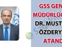 GSS Genel Müdürlüğüne Dr. Mustafa Özderyol atandı