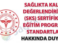 Sağlıkta Kalite Değerlendiricisi (SKS) Sertifikalı Eğitim Programı Standartları hakkında duyuru