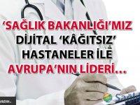 'Sağlık Bakanlığı'mız dijital 'kâğıtsız' hastaneler ile Avrupa'nın lideri...