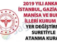 2019 Yılı Ankara, İstanbul, Gaziantep, Manisa ve Bursa İlleri Kurum İçi Yer Değiştirme Suretiyle Atanma Kurası