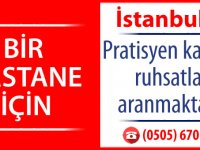 İstanbul ili için Pratisyen kadrolu ruhsatlar aranmaktadır