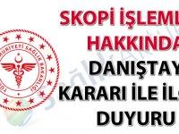 Skopi işlemleri hakkında Danıştay kararı ile ilgili duyuru