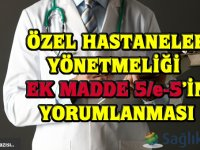 Özel Hastaneler Yönetmeliği Ek Madde 5/e-5'in yorumlanması