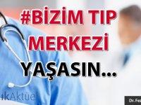 #Bizim tıp merkezi yaşasın...