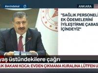 Sağlık Bakanı Koca: Sağlık çalışanlarına yüzde yüz oranında ek ödemeler olacak
