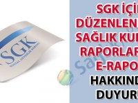 SGK için düzenlenecek sağlık kurulu raporları ve E-rapor hakkında duyuru