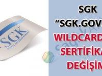 SGK Wildcard SSL sertifikası değişimi hakkında duyuru
