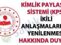 Kimlik Paylaşımı Sistemi (KPS) ikili anlaşmalarının yenilenmesi hakkında duyuru