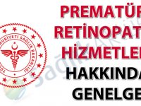 Prematüre Retinopatisi (ROP) Hizmetleri Hakkında Genelge