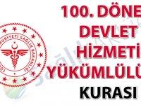 100. Dönem Devlet Hizmeti Yükümlülüğü Kurası İlanı