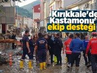 Kırıkkale'den sel felaketinin yaşandığı Kastamonu'ya ekip desteği