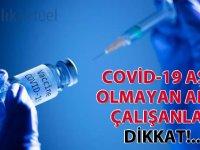 Covid-19 aşısı olmayan aktif çalışanlar, Dikkat!...