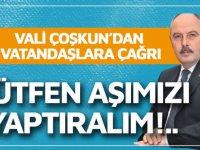 Kahramanmaraş Valisi Coşkun'dan ikinci doz aşı çağrısı: