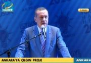 Erdoğan'dan Ankara'ya 5 çılgın proje